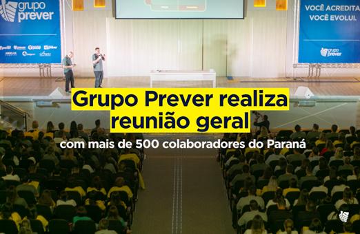 Grupo Prever realiza reunião geral com mais de 500 colaboradores diretos do Paraná